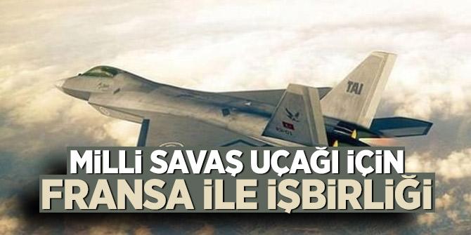 Milli savaş uçağı için Fransa ile işbirliği