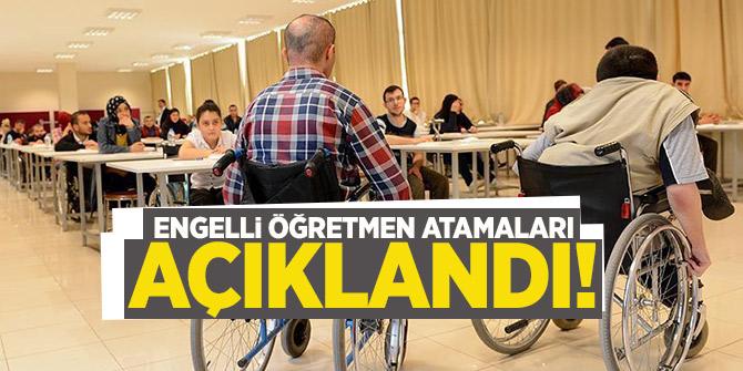 Engelli öğretmen atamaları açıklandı!