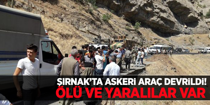 Şırnak'ta Askeri araç devrildi! Ölü ve yaralılar var