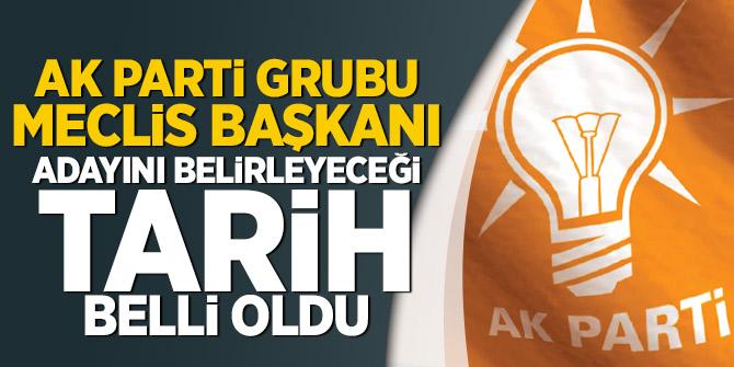AK Parti Grubu, Meclis Başkanı Adayını belirleyeceği tarih belli oldu