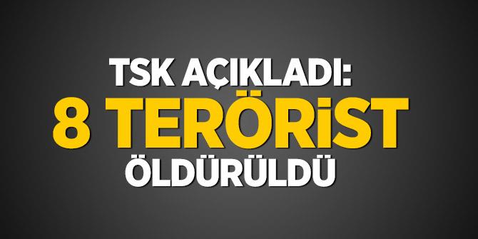 TSK açıkladı: 8 terörist daha öldürüldü