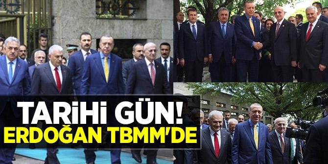 Tarihi gün!Erdoğan TBMM'de
