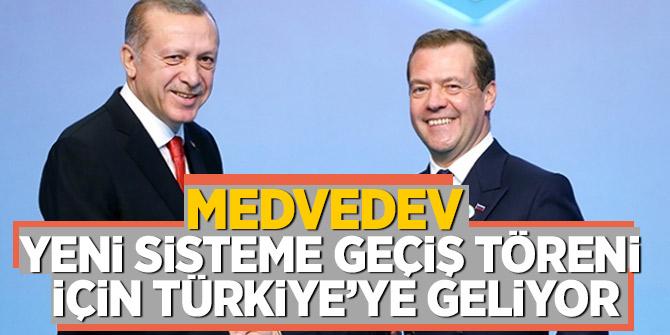 Rusya Başbakanı Medvedev yeni sisteme geçiş töreni için Türkiye'ye geliyor