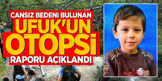 Cansız bedeni bulunan Ufuk'un otopsi raporu açıklandı