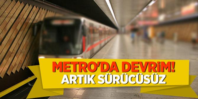 Metro'da devrim! Artık sürücüsüz...