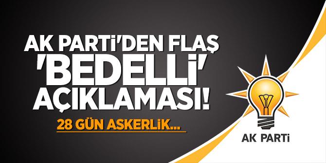 AK Parti'den Flaş 'Bedelli' açıklaması! 28 gün askerlik...