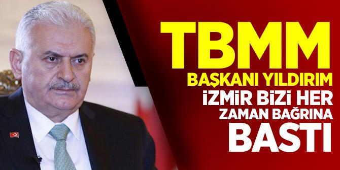 TBMM Başkanı Yıldırım: İzmir bizi her zaman bağrına bastı