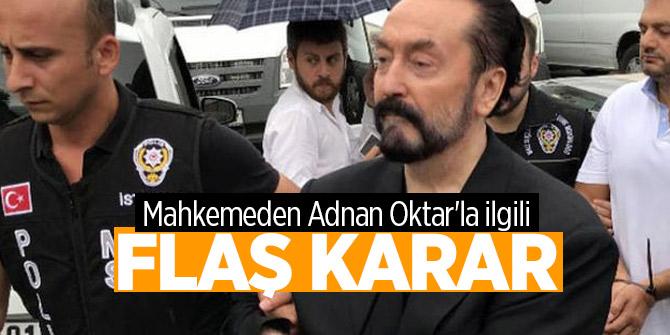 Mahkemeden Adnan Oktar'la ilgili flaş karar