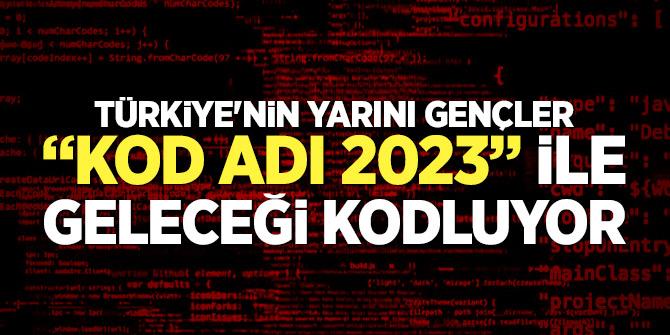 """Türkiye'nin yarını gençler """"Kod Adı 2023"""" ile geleceği kodluyor"""