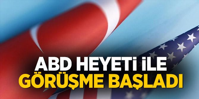 Türk heyetinin ABD'li yetkililerle görüşmesi başladı