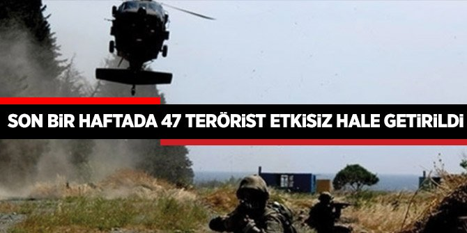 Bakanlık duyurdu! Son bir haftada 47 terörist etkisiz hale getirildi!