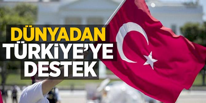 Dünyandan Türkiye'ye destek