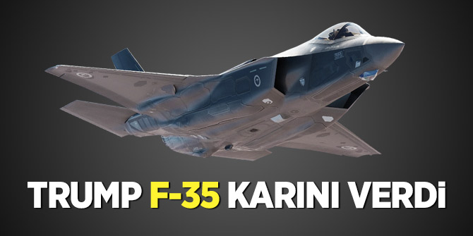 Trump F-35 kararını verdi