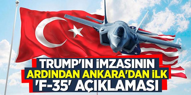 Trump'ın imzasının ardından Ankara'dan ilk 'F-35' açıklaması