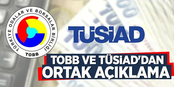 Son dakika! TOBB ve TÜSİAD'dan ortak açıklama