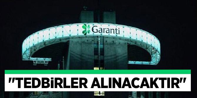 """Garanti Bankası Genel Müdürü Erbil: """"Tedbirler alınacaktır"""""""