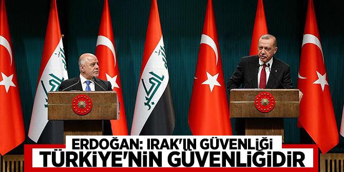 Başkan Erdoğan: Irak'ın güvenliği  Türkiye'nin güvenliğidir!