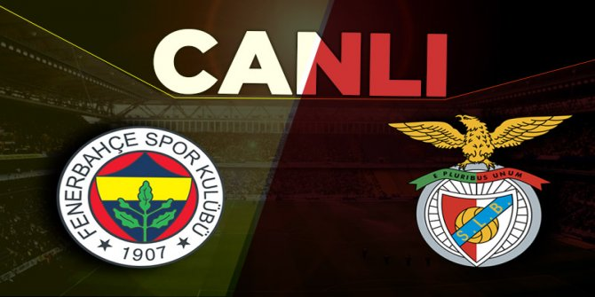 Fenerbahçe – Benfica (CANLI)