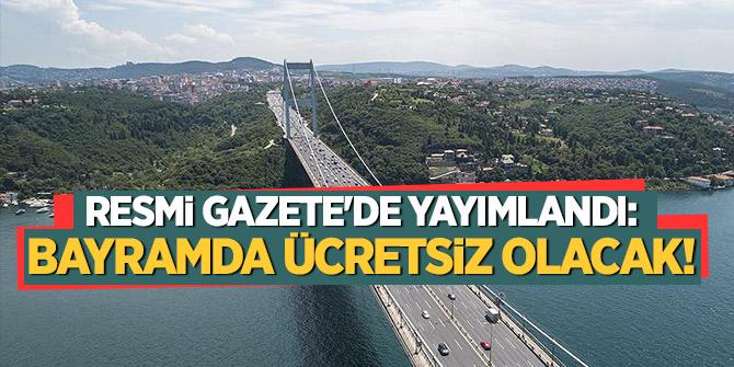 Resmi Gazete'de yayımlandı: Bayramda ücretsiz olacak!