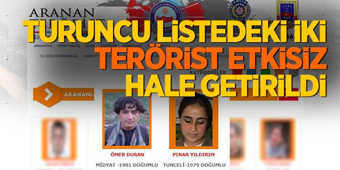 Turuncu listedeki iki terörist etkisiz hale getirildi