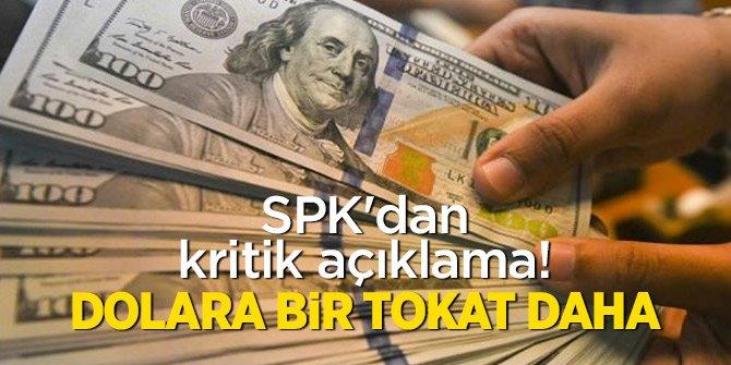 SPK'dan kritik açıklama! Dolara bir tokat daha