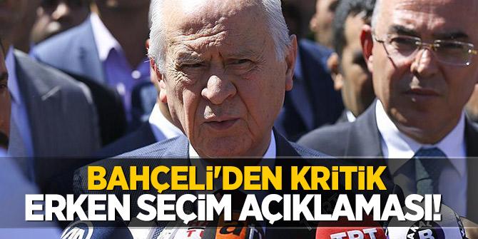 MHP lideri Bahçeli'den kritik erken seçim açıklaması!