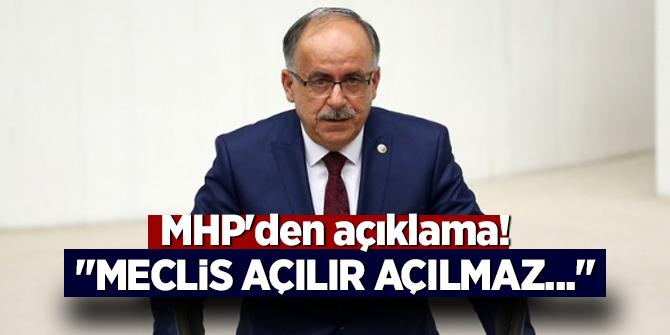 """MHP'den açıklama! """"Meclis açılır açılmaz..."""""""