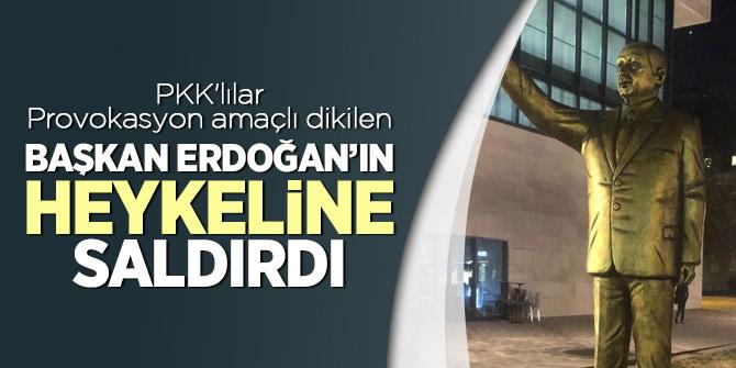 PKK'lılar Provokasyon amaçlı dikilen Başkan Erdoğan'ın heykeline saldırdı