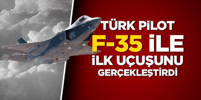 Türk pilot F-35 ile ilk uçuşunu yaptı