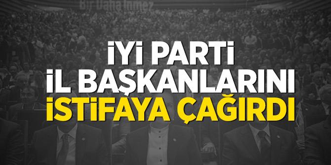İYİ Parti il başkanlarını istifaya çağırdı