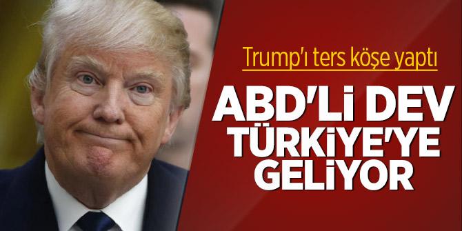 ABD'li dev Türkiye'ye geliyor! Trump'ı ters köşe yaptı