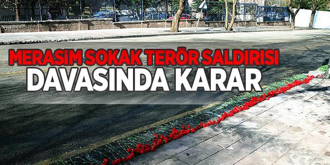 Merasim Sokak terör saldırısı davasında karar!.