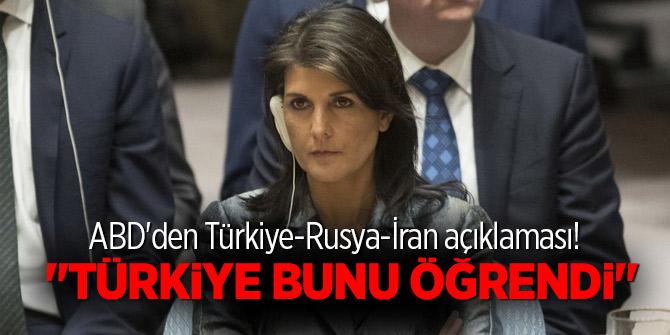 """ABD'den Türkiye-Rusya-İran açıklaması! """"Türkiye bunu öğrendi"""""""