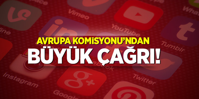 Avrupa Komisyonu'ndan Google'a ve sosyal medya devlerine büyük çağrı!