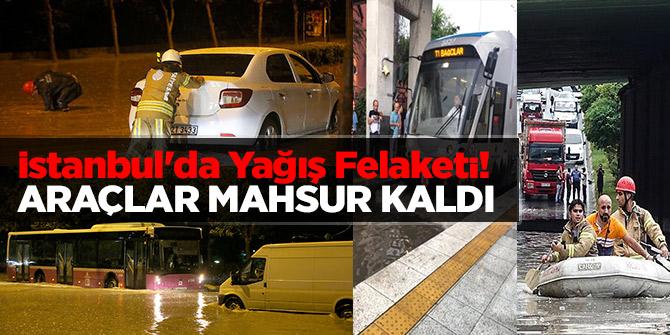 İstanbul'da Yağış Felaketi! Araçlar Mahsur Kaldı