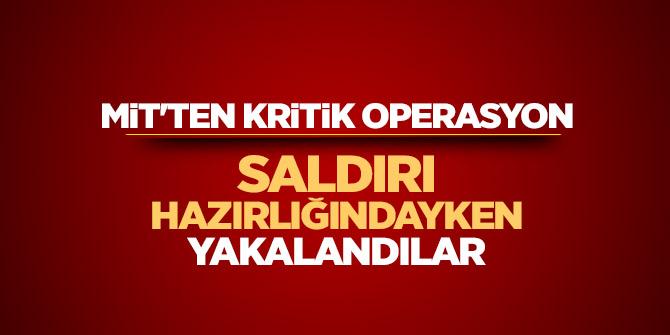 MİT'TEN kritik operasyon: Saldırı Hazırlığındayken yakalandılar