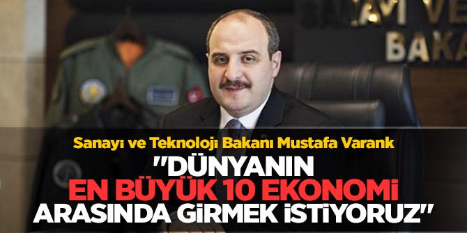Bakan Varank: Dünyanın en büyük 10 ekonomi arasında girmek istiyoruz