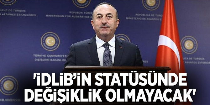 """Bakan Çavuşoğlu: """"Soçi mutabakatına göre İdlib'in sınırları korunacak"""""""