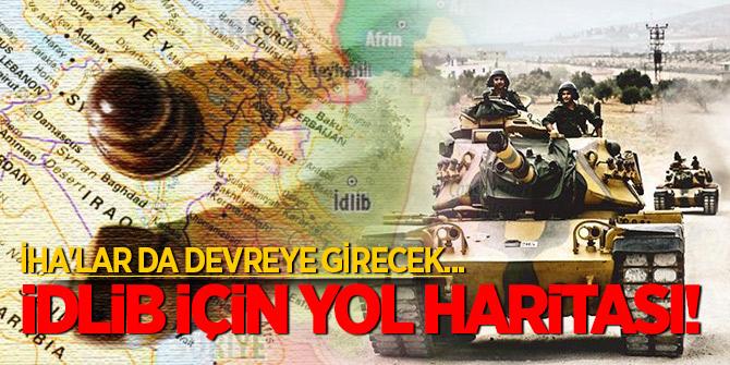 İdlib için yol haritası! İHA'lar da devreye girecek!