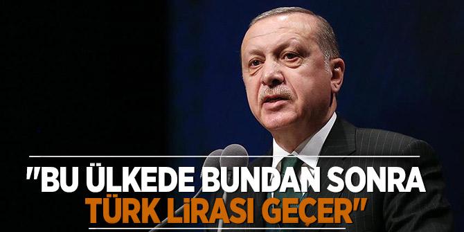 """""""Bu ülkede bundan sonra Türk lirası geçer"""""""