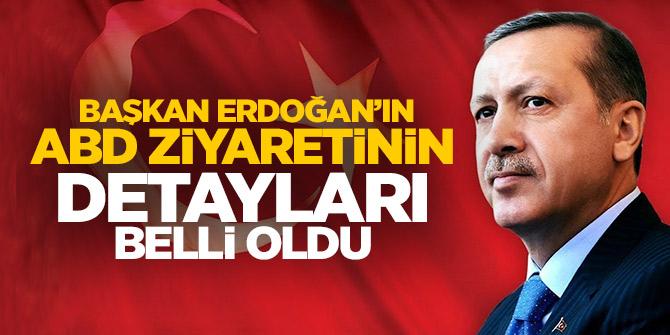 Flaş Haber... Başkan Erdoğan'ın ABD ziyaretinin detayları belli oldu