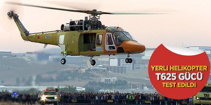 Yerli helikopter T625 gücü test edildi