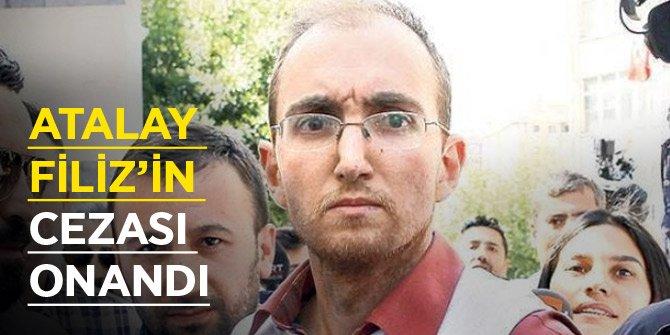 Son dakika...Atalay Filiz'in  flaş hapis cezası onandı