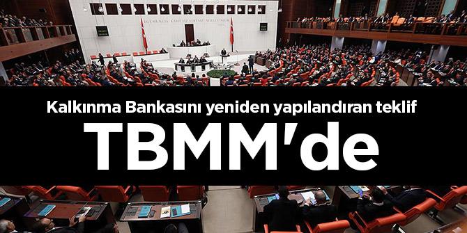 Kalkınma Bankasını yeniden yapılandıran teklif TBMM'de