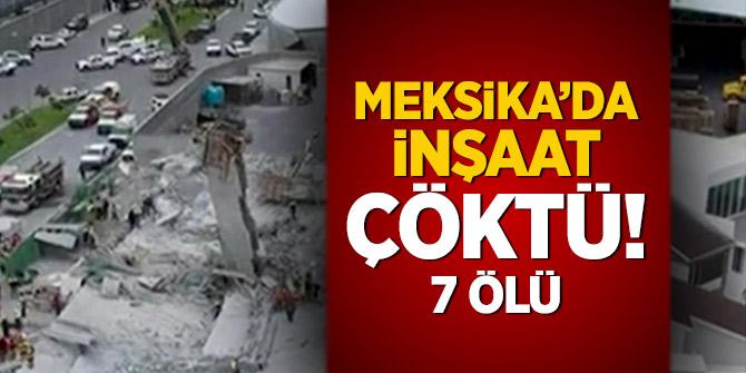 Meksika'da inşaat çöktü! 7 ölü