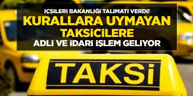 İçişleri Bakanlığından talimat! Kurallara uymayan taksiciler için...