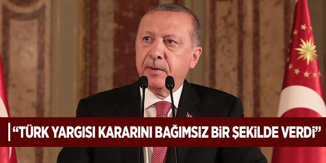 """Başkan Erdoğan: """"Türk yargısı kararını bağımsız bir şekilde verdi"""""""