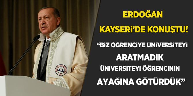 Erdoğan Erciyes Üniversitesi'nde konuştu