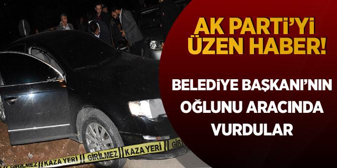 AK Parti'yi üzen haber! AK Partili Belediye Başkanı'nın oğlunu aracında başından vurdular!