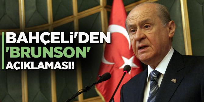 MHP Genel Başkanı Bahçeli'den 'Brunson' açıklaması!